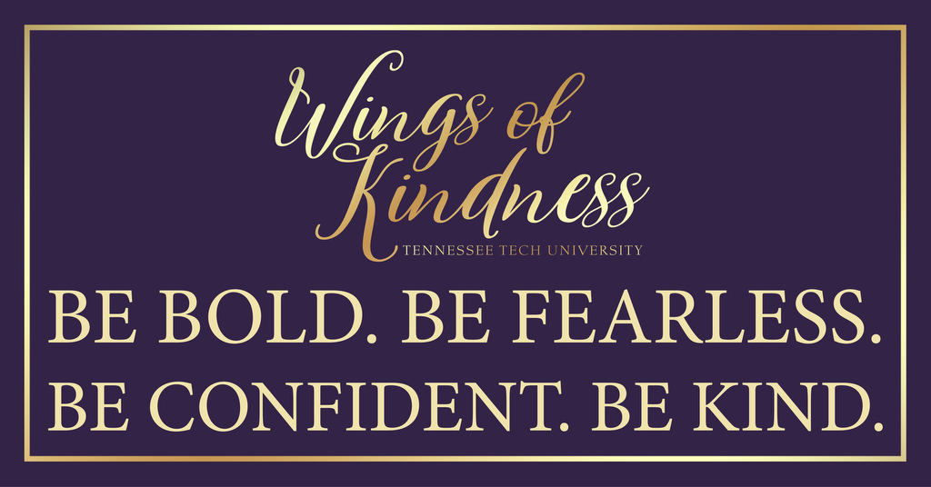 Wings of Kindness. Be Bold. Be Fearless. Be Confident. Be Kind.