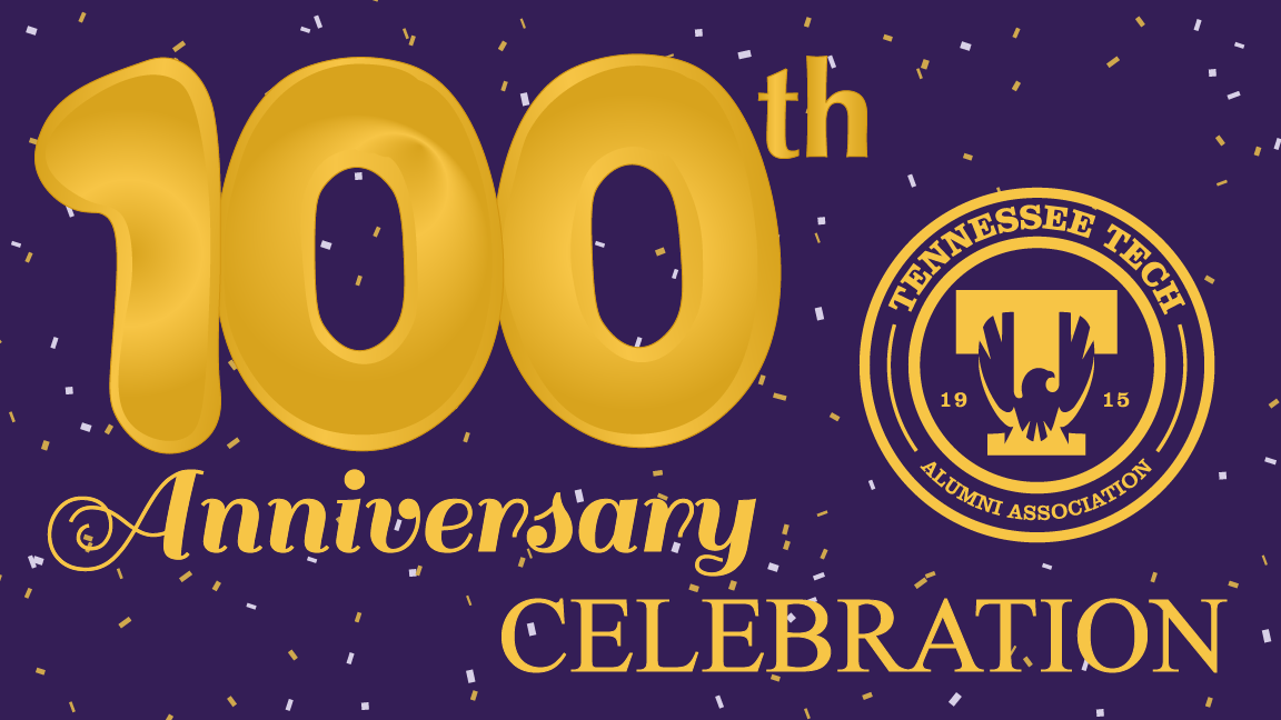 "a graphic reading ""100th anniversary celebration"" - it has the Tennessee Tech Alumni Association Seal"