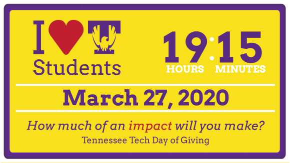 The graphic has an I Heart Tech Students Logo, 19 hours and 15 minutes, March 27, 2020, How much of an impact will you make? Tennessee Tech Day of Giving