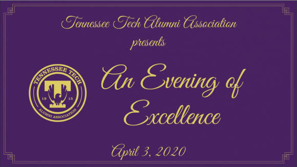 A purple graphic with light gold Alumni Association seal and lettering: Tennessee Tech Alumni Association presents An Evening of Excellence April 3, 2020.